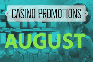 August Casino Promotions